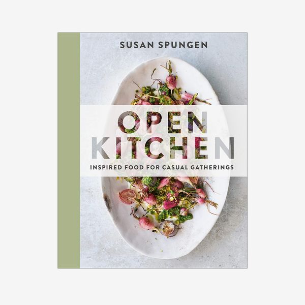 Open Kitchen: Inspired Food for Casual Gatherings by Susan Spungen