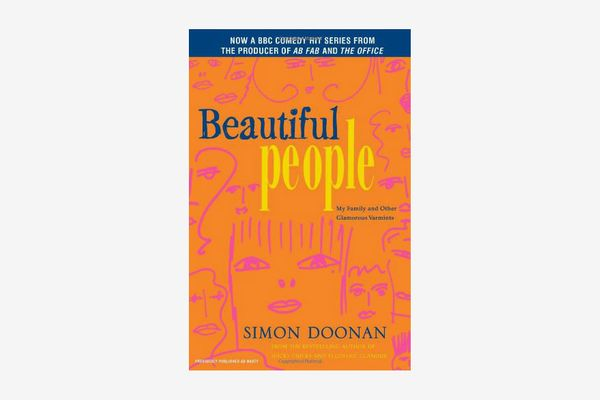 Beautiful People: My Family and Other Glamorous Varmints by Simon Doonan
