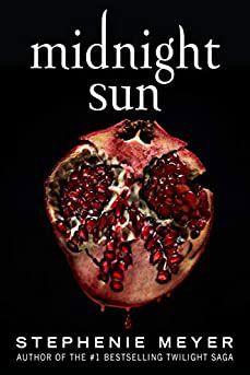 Midnight Sun, by Stephenie Meyer