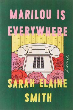 Marilou is Everywhere by Sarah Elaine Smith