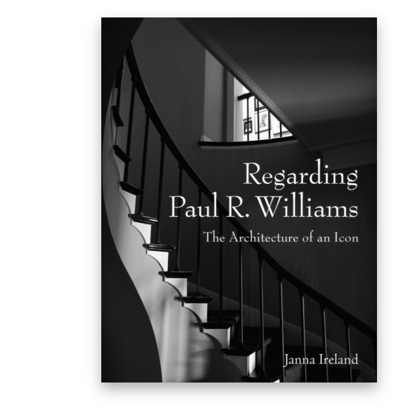 'Regarding Paul R. Williams: A Photographer's View,' by Janna Ireland