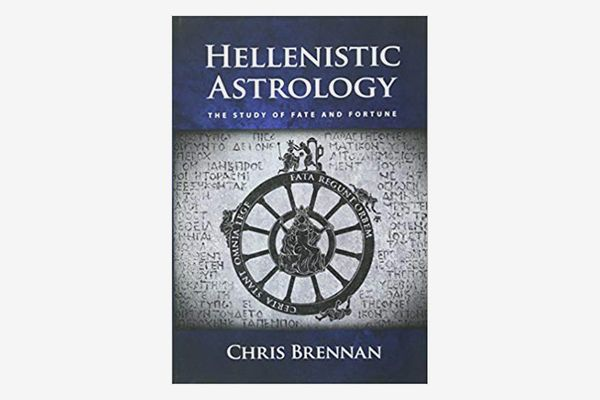 Hellenistic Astrology: The Study of Fate and Fortune, by Chris Brennan