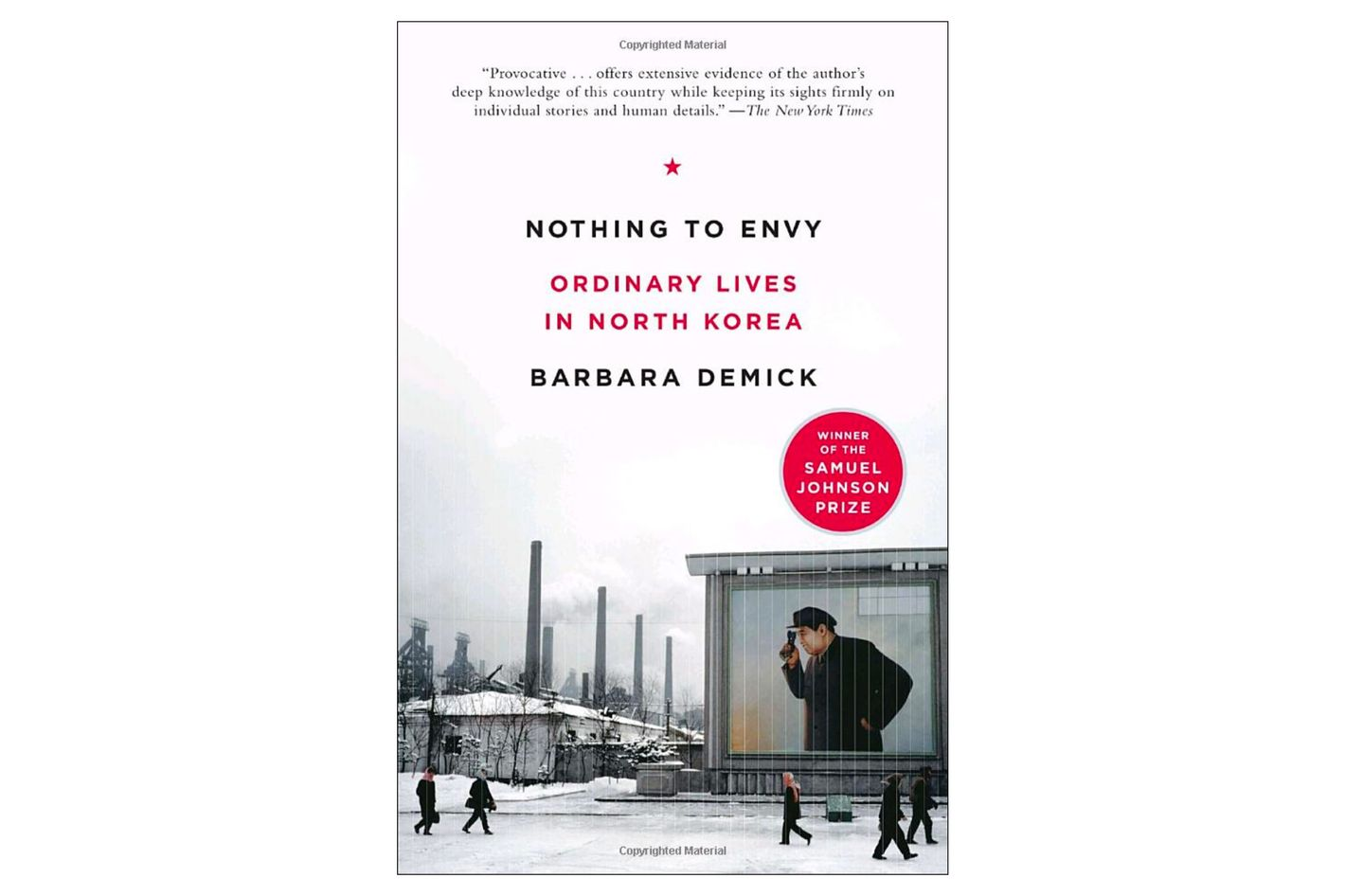 Nothing to Envy: Ordinary Lives in North Korea by Barbara Demick