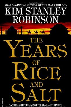 The Years of Rice and Salt by Kim Stanley Robinson (2002)