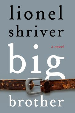 """""""Big Brother,"""" by Lionel Shriver"""