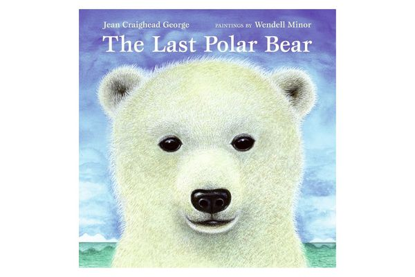 """The Last Polar Bear,"" by Jean Craighead George, illustrated by Wendell Minor"