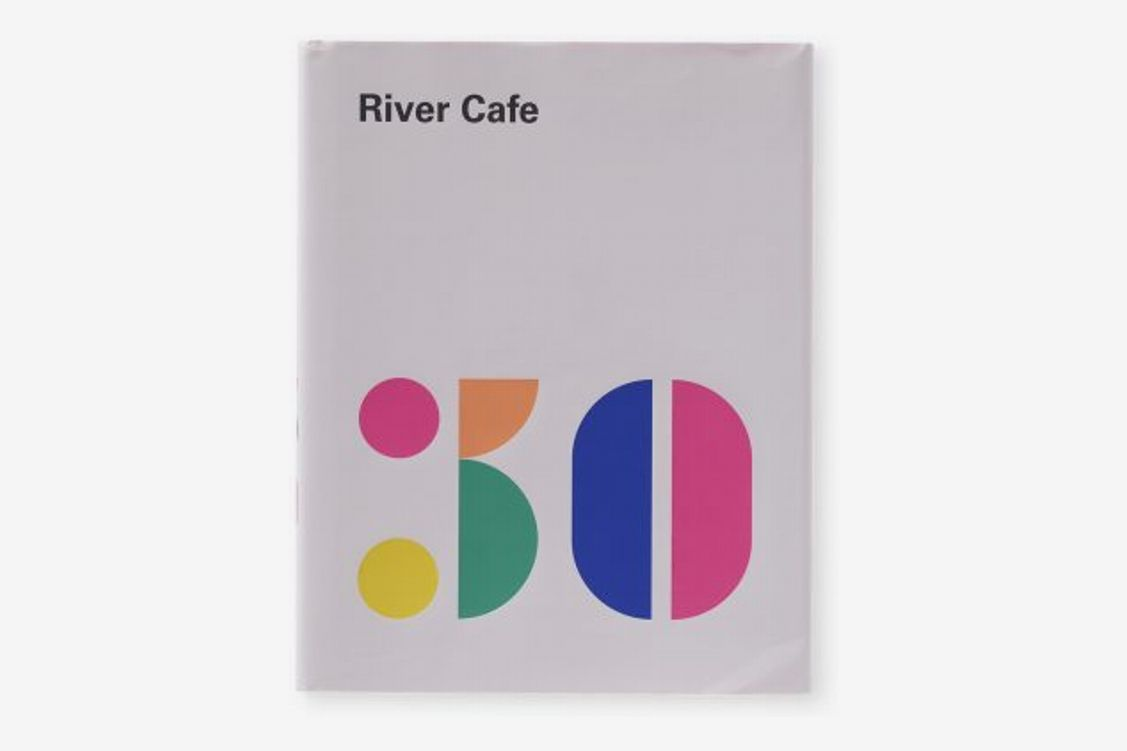 <em>River Cafe London: Thirty Years of Recipes and the Story of a Much-Loved Restaurant: A Cookbook</em>