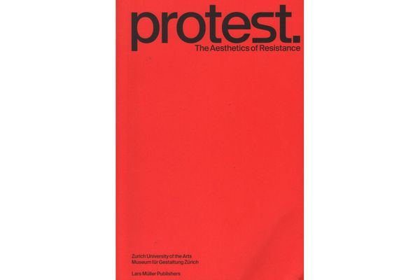 Protest: The Aesthetics of Resistance