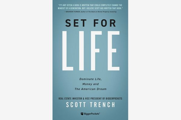 Set for Life: Dominate Life, Money, and the American Dream, by Scott Trench