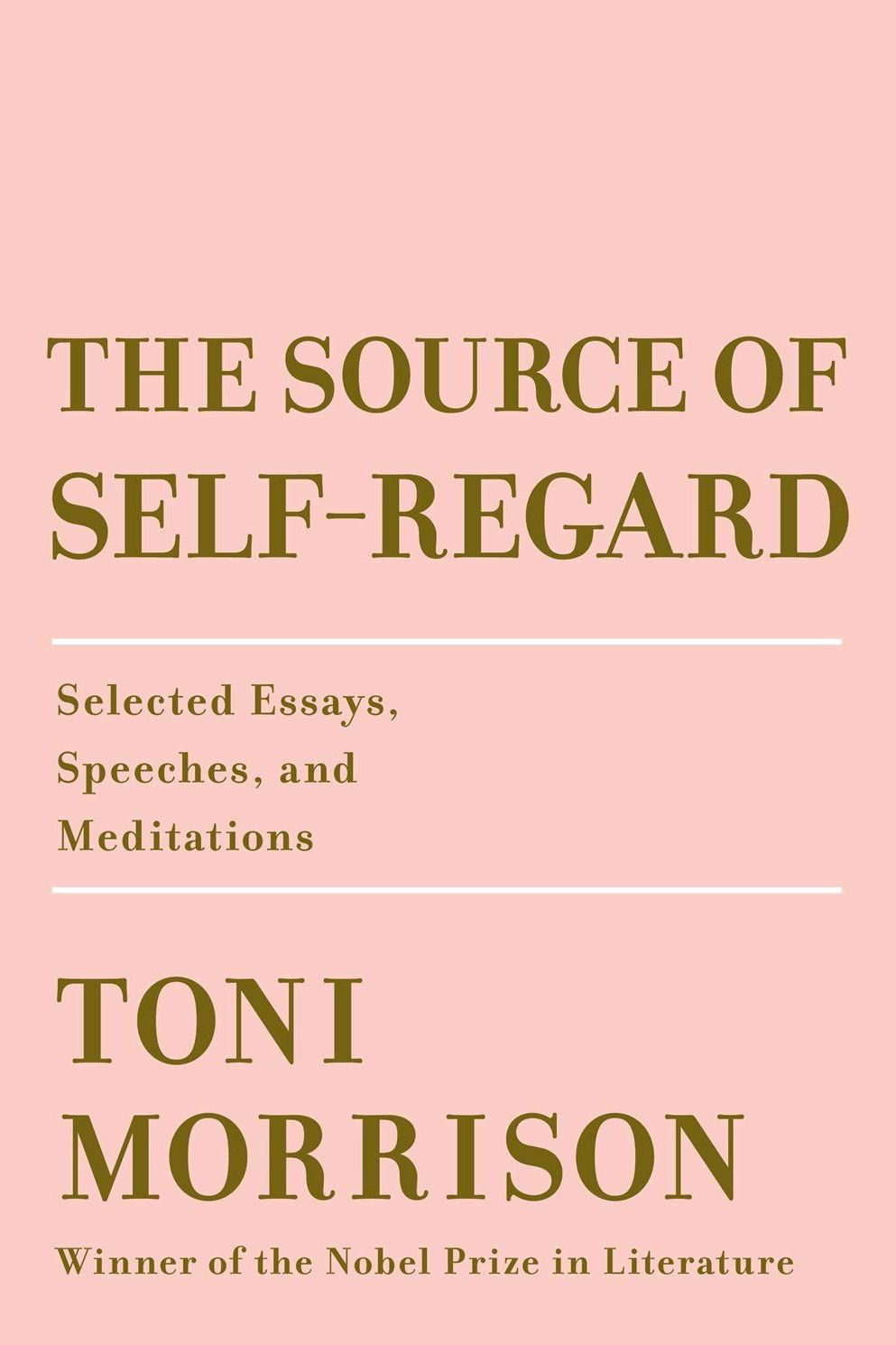 The Source of Self Regard, by Toni Morrison