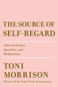 The Source of Self Regard, by Toni Morrison