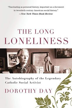 The Long Loneliness, by Dorothy Day
