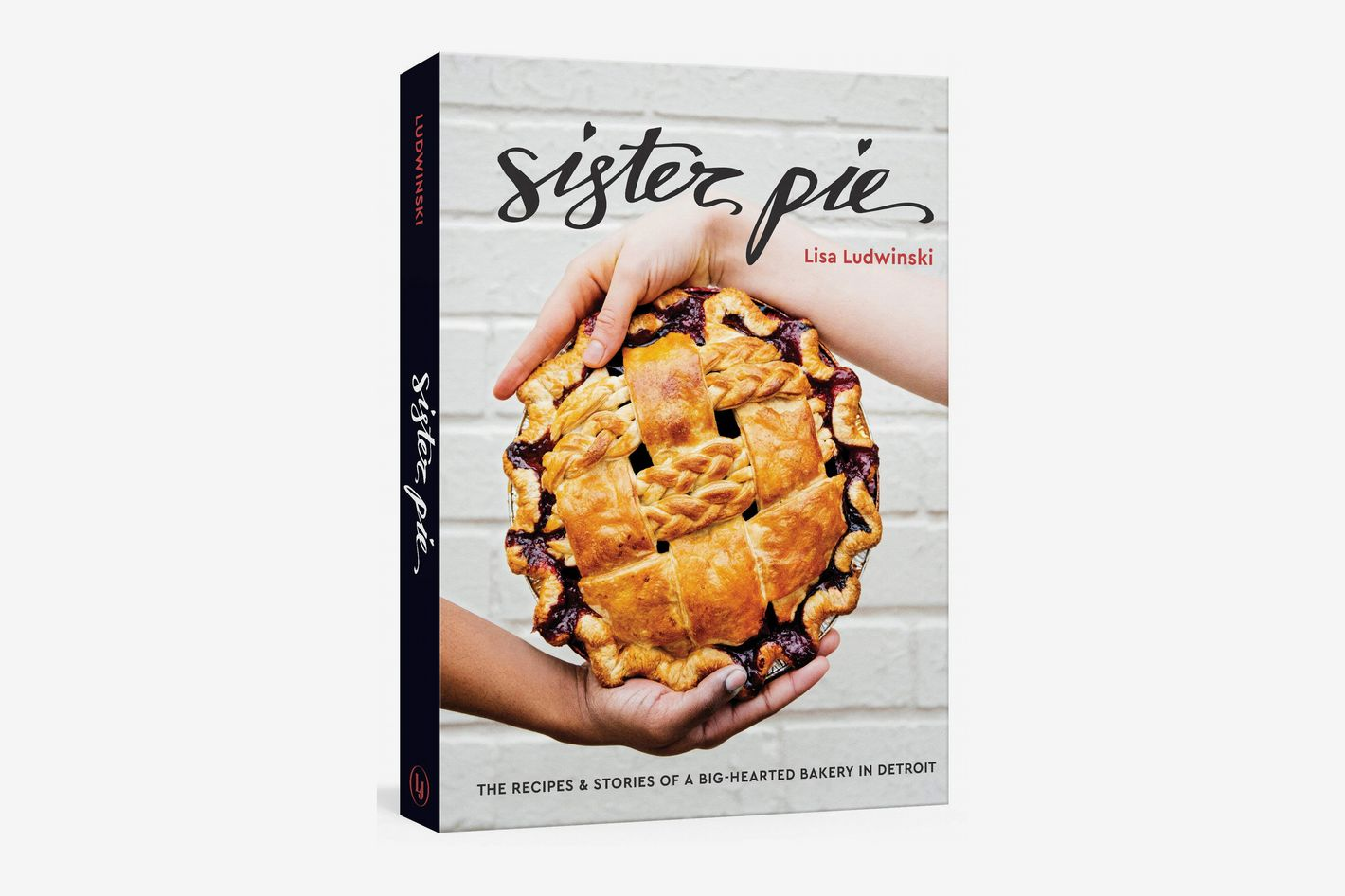 <em>Sister Pie: The Recipes and Stories of a Big-Hearted Bakery in Detroit</em>, by Lisa Ludwinski