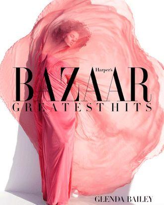 Glenda Bailey's new book: 'Harper's Bazaar: Greatest Hits.'