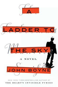 A Ladder to the Sky, by John Boyne (Hogarth, November 13)