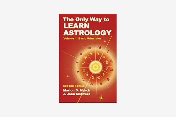 The Only Way to Learn Astrology, by Marion D. March and Joan McEvers