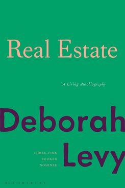 Real Estate, by Deborah Levy