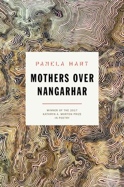 Mothers Over Nangarhar, by Pamela Hart (Sarabande Books, Jan. 8)