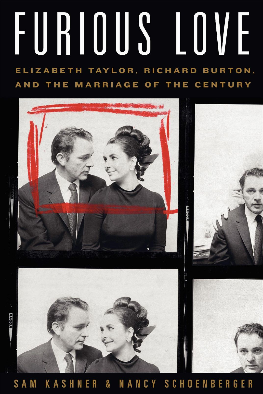 Furious Love: Elizabeth Taylor, Richard Burton, and the Marriage of the Century, by Sam Kashner and Nancy Schoenberger