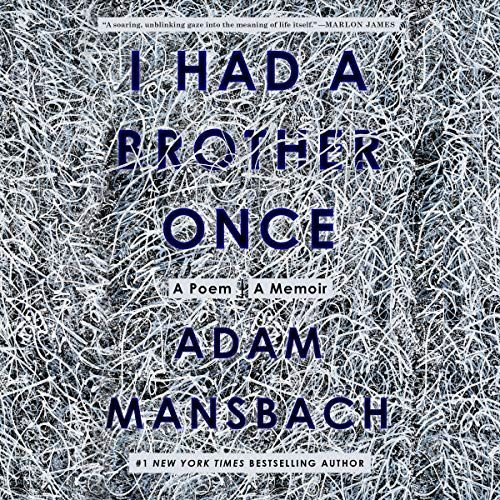 I Had a Brother Once: A Poem, A Memoir by Adam Mansbach