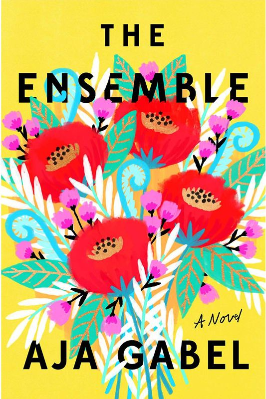 """The Ensemble,"" by Aja Gabel (May 15, Riverhead)"