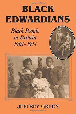 Black Edwardians: Black People in Britain 1901-1914