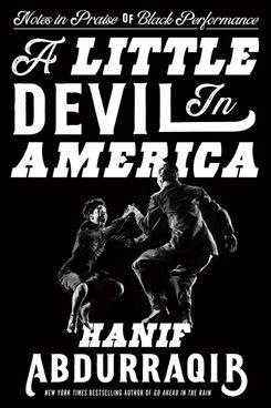 A Little Devil in America by Hanif Abdurraqib (March 30)
