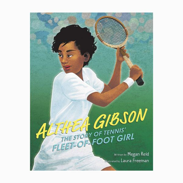 Althea Gibson: The Story of Tennis' Fleet-of-Foot Girl by Megan Reid, illust. Laura Freeman