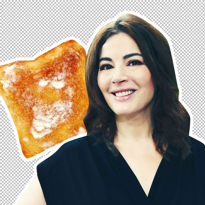 Nigella Lawson and buttered toast.