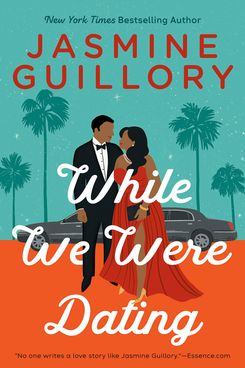 While We Were Dating, by Jasmine Guillory