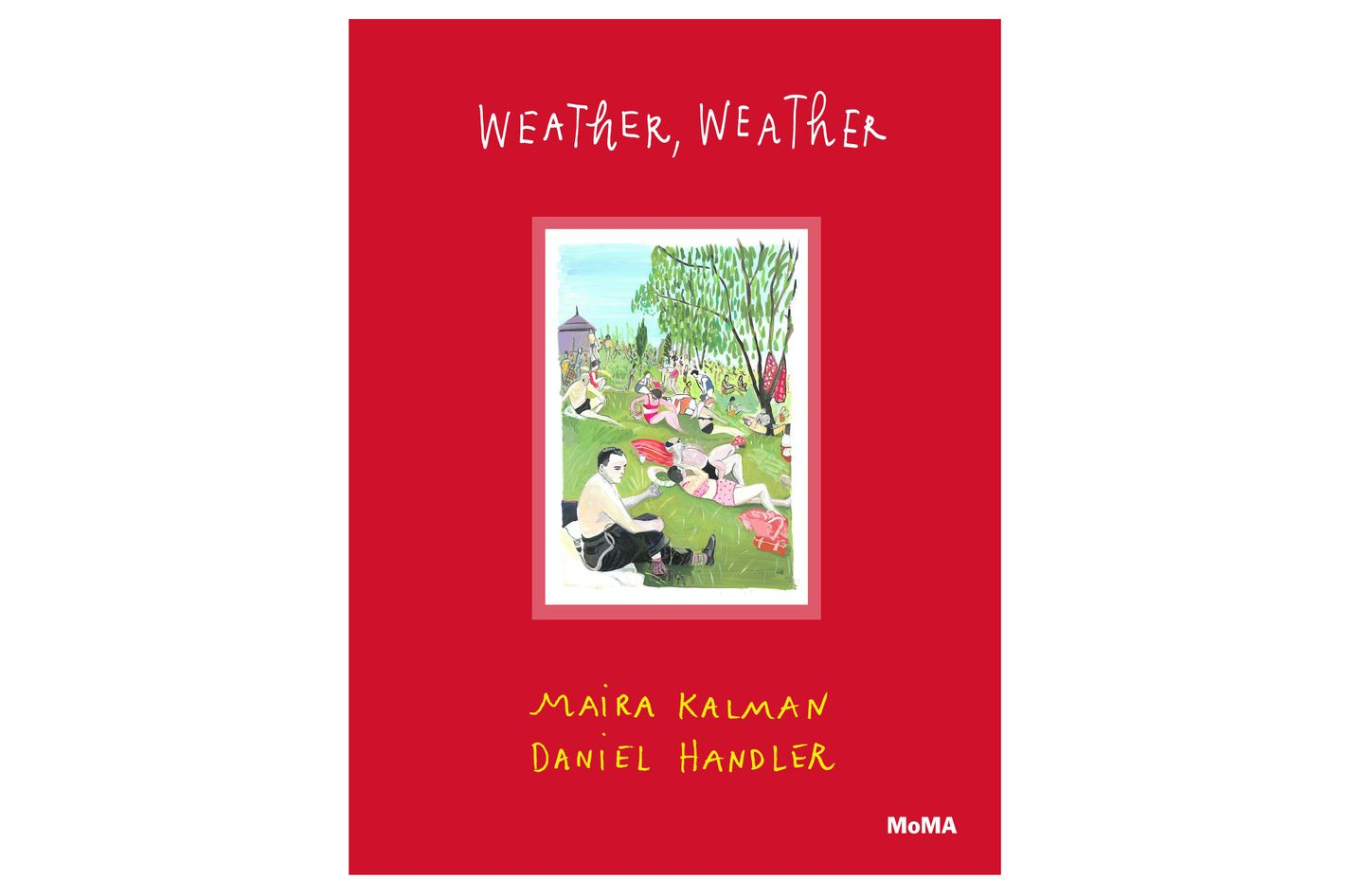 Weather, Weather by Maira Kalman and Daniel Handler