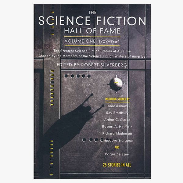 The Science Fiction Hall of Fame, Volume One: 1929–1964 edited by Robert Silverberg