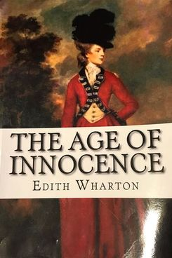"""The Age of Innocence,"" by Edith Wharton"