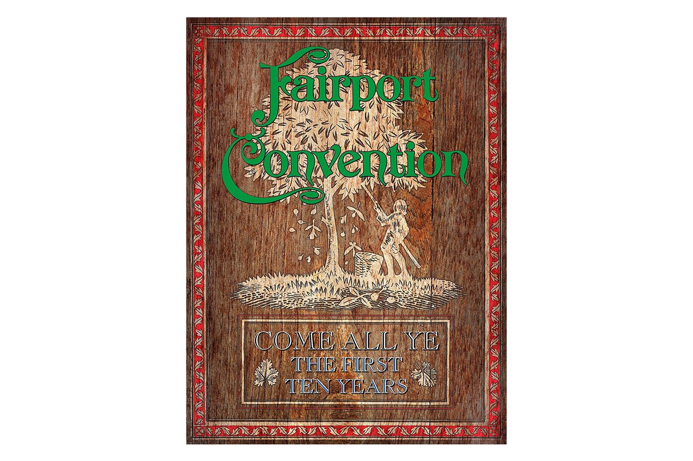 Fairport Convention, 'Come All Ye: The First Ten Years'
