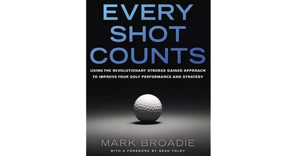 Every Shot Counts by Mark Broadie