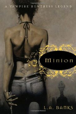 Minion: The Legend of a Vampire Slayer from LA Banks