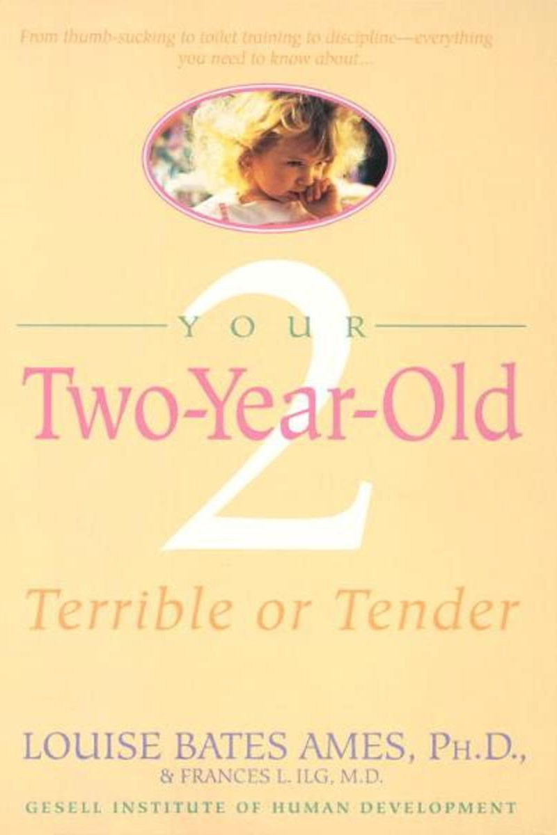 Your Two-Year-Old by Louise Bates Ames & Frances L. Ilg
