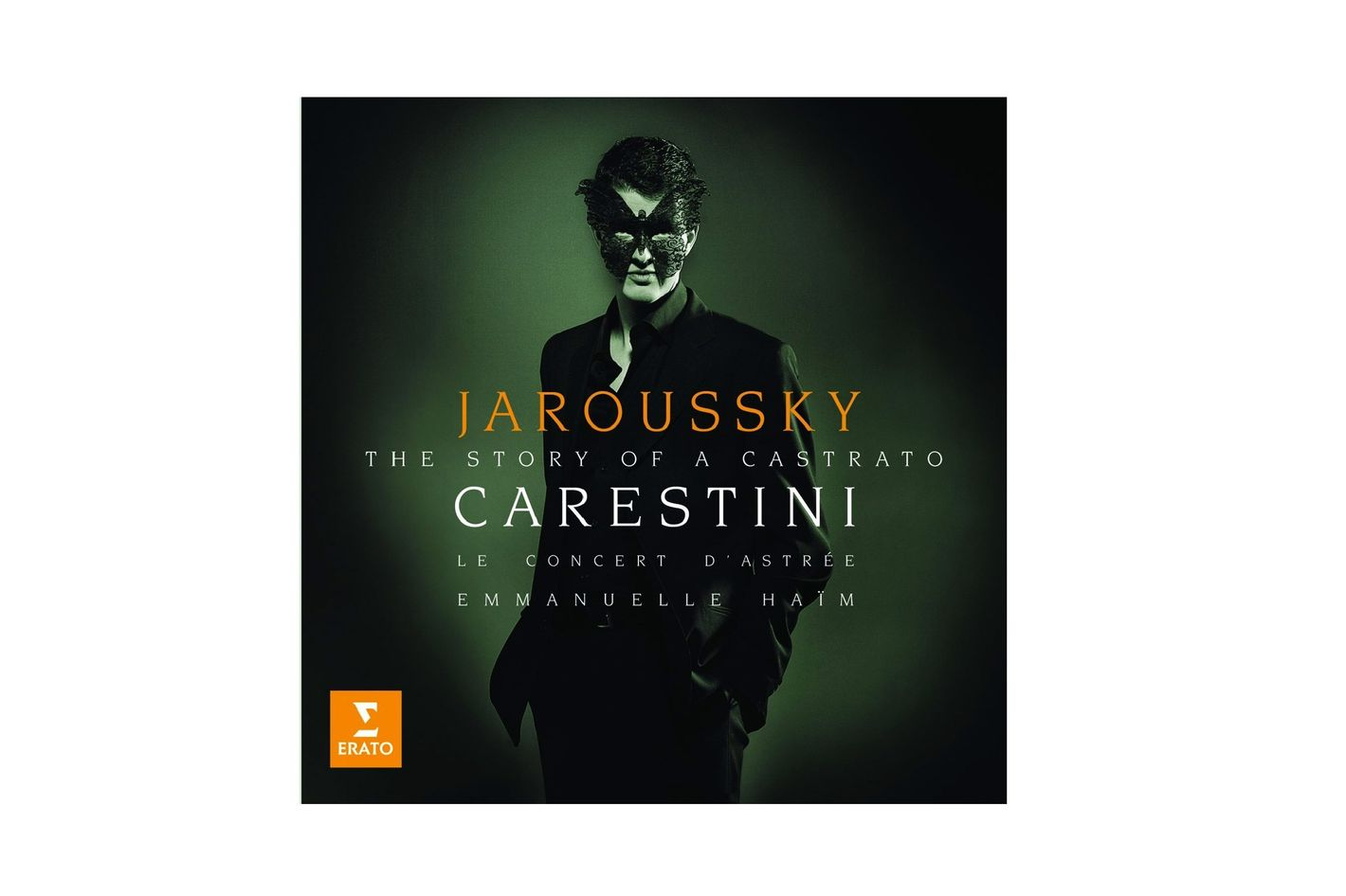 Carestini: Story of a Castrato by Philippe Jaroussky