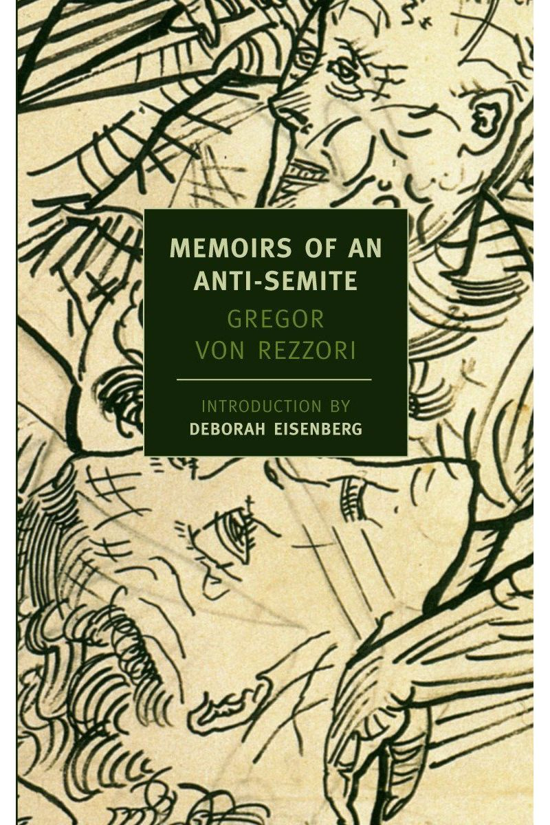 """Memoirs of an Anti-Semite,"" by Gregor von Rezzori"