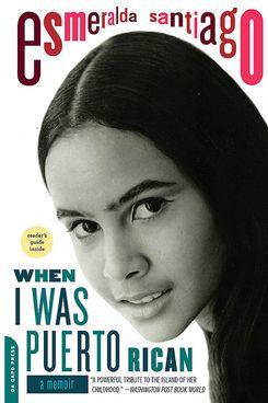 """""""When I Was Puerto Rican"""" by Esmeralda Santiago"""
