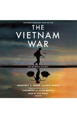 The Vietnam War: An Intimate History, by Geoffrey C. Ward and Ken Burns