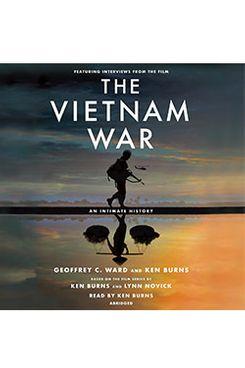 The Vietnam War: An Intimate History, by Geoffrey C. Ward and Ken Burns