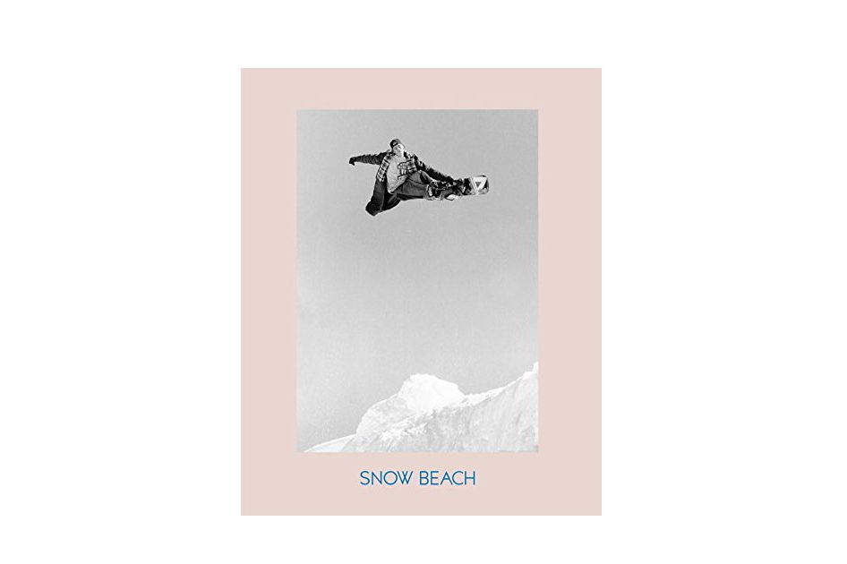 Snow Beach: Snowboarding Style 86-96, by Alex Dymond