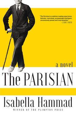 The Parisian, by Isabella Hammad (Grove, April 9)