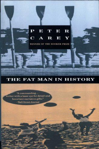 <em>The Fat Man in History</em> by Peter Carey