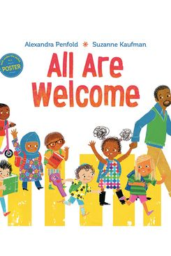 All Are Welcome by Alexandra Penfold, illustrated by Suzanne Kaufman