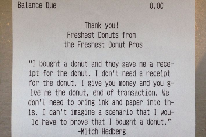 """I don't need a receipt for a donut,"" the doughnut store's receipt says."