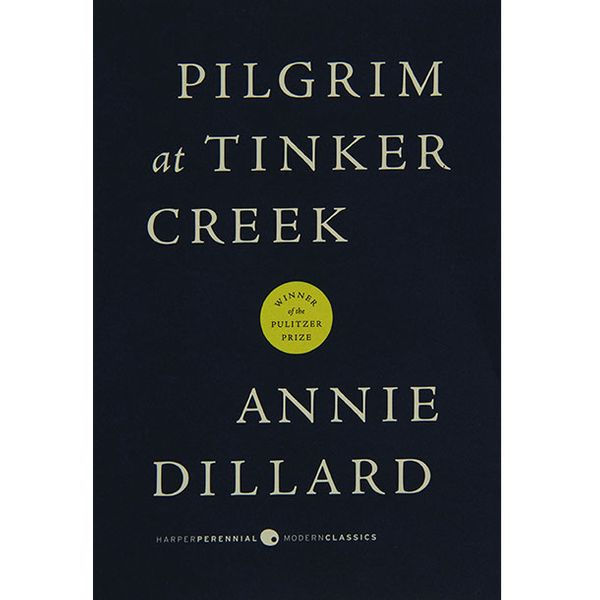 Pilgrim at Tinker Creek, Annie Dillard (1974)