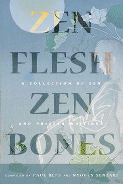 Zen Flesh Zen Bones by Paul Reps
