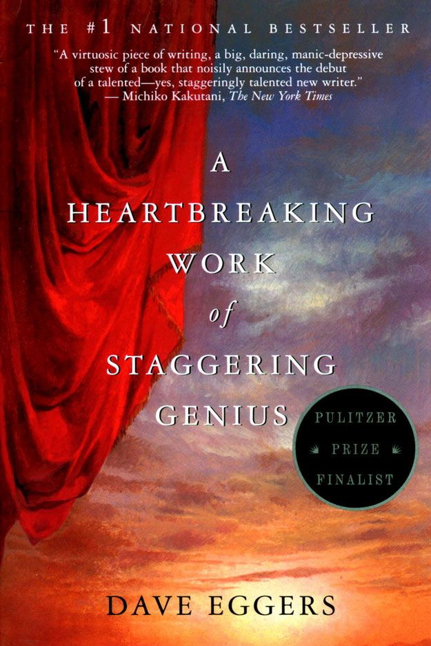 A Heartbreaking Work of Staggering Genius by Dave Eggers